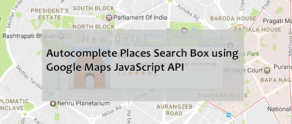 Autocomplete Places Search Box using Google Maps JavaScript API