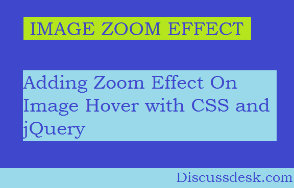 Adding Zoom Effect on Image Hover with CSS and jQuery