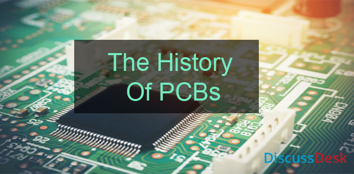 The Complete History Of PCBs(Printed circuit boards)