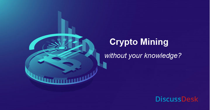 mining crypto without your knowledge