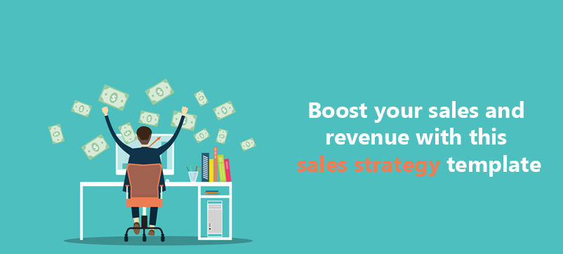 Boost your sales and revenue with this sales strategy template